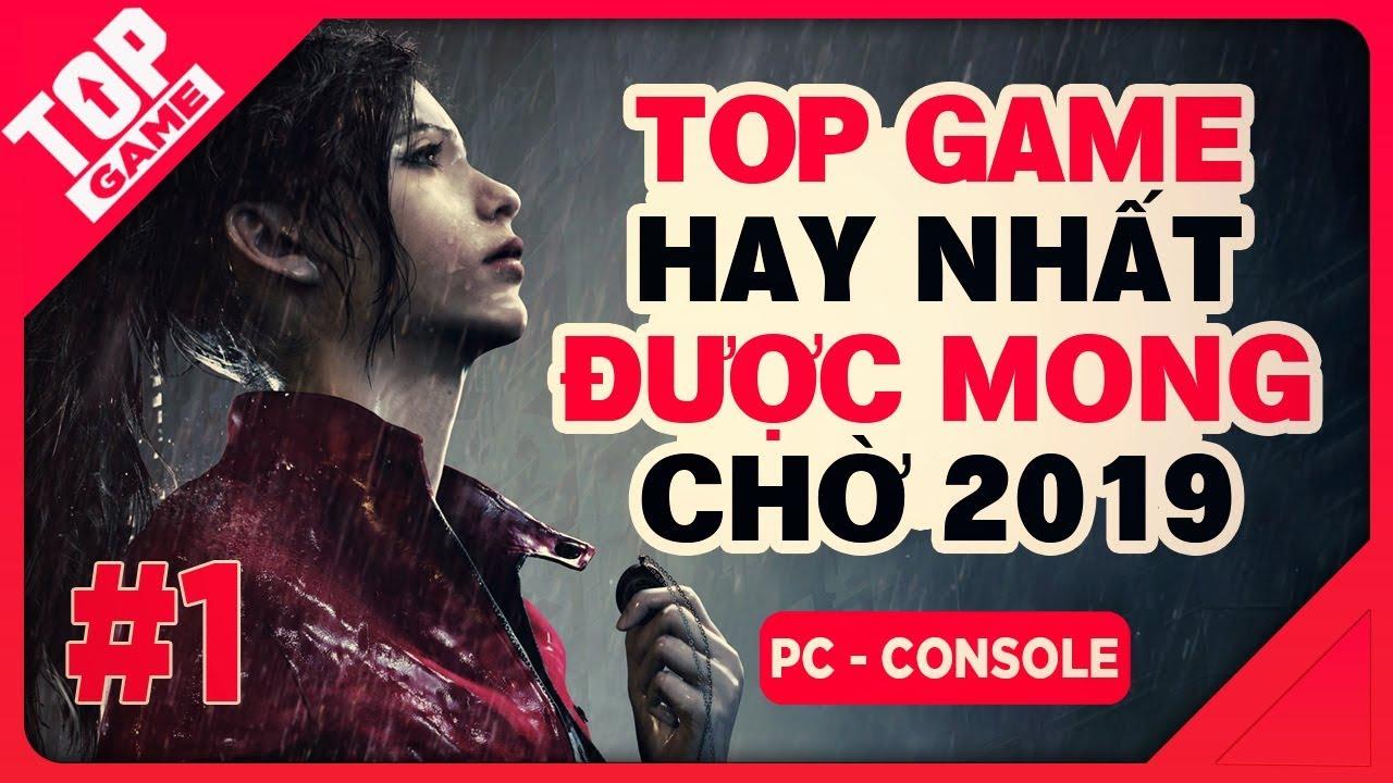 [Topgame] Top Game Hay Nhất Được Mong Chờ Trong Mùa Xuân 2019 | PC, PS4, X.One | #1