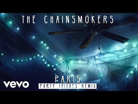 The Chainsmokers - Paris (Party Thieves Remix Audio)
