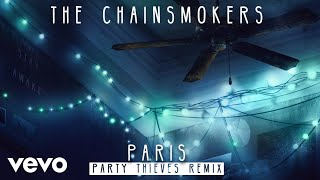 The Chainsmokers Paris (Party Thieves Remix Audio)