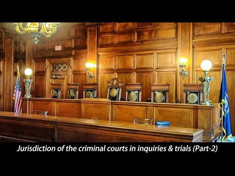 Jurisdiction of the criminal courts in inquiries & trials (Part-2)