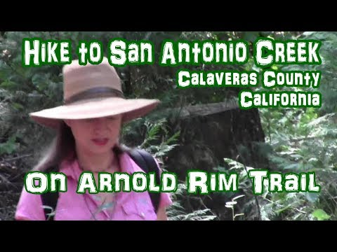 HIKE TO SAN ANTONIO CREEK- Calaveras County, CA