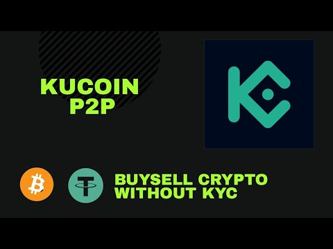 Kucoin P2P - Buy Sell Crypto Without KYC | Kucoin Exchange Tutorial