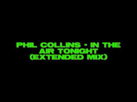 Phil Collins In The Air Tonight Extended Youtube