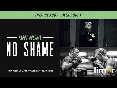 Paddy 'the Hooligan' Holohan Limor Podcast 'No Shame' #0003 - Owen Roddy