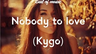 Sigma - Nobody To Love (Kygo Remix)