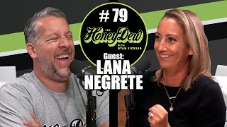 HoneyDew Podcast #79 | Lana Negrete
