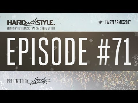 Episode 71 - Yearmix 2017 | HARD with STYLE | Presented by Headhunterz