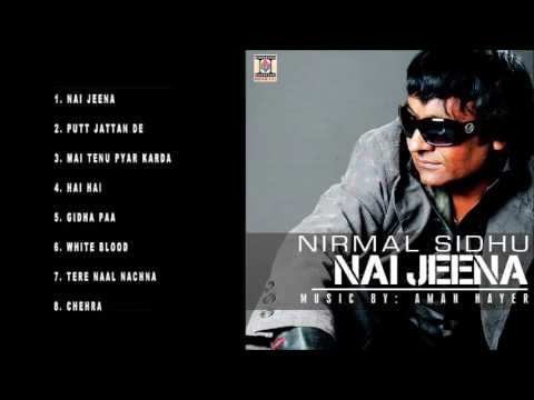 NAI JEENA - NIRMAL SIDHU - FULL SONGS JUKEBOX