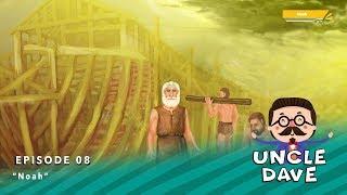 NOAH | Uncle Dave Show - Episode 08 (TRUTH KIDS)