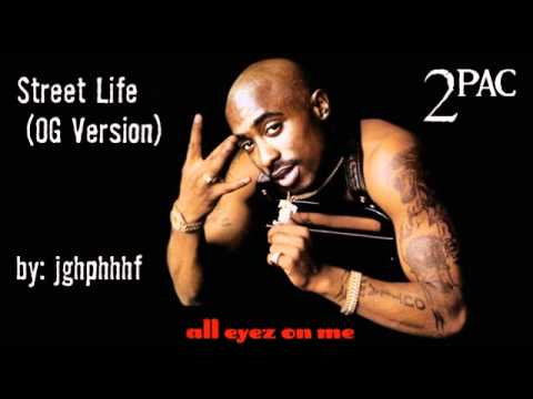 2Pac  Street Life ft Snoop Dogg & Prince Ital Joe OG Version