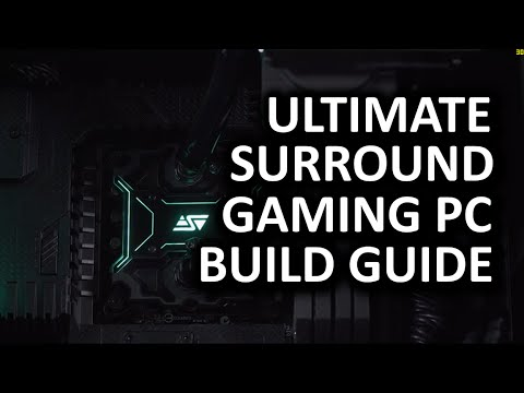 How to Build the ULTIMATE Surround Gaming PC Build Guide