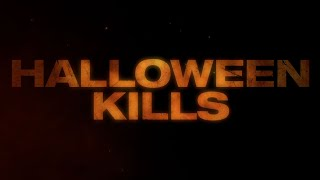 Halloween Kills - Teaser (In Theaters October 2021)