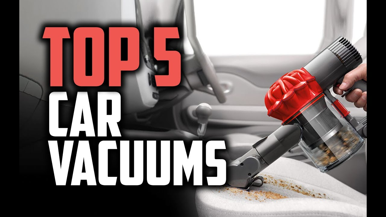 Best Car Vacuums In 2018 Which Is The Best Car Vacuum Cleaner