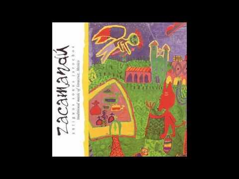 Zacamandú - Antiguos sones jarochos [Álbum completo]