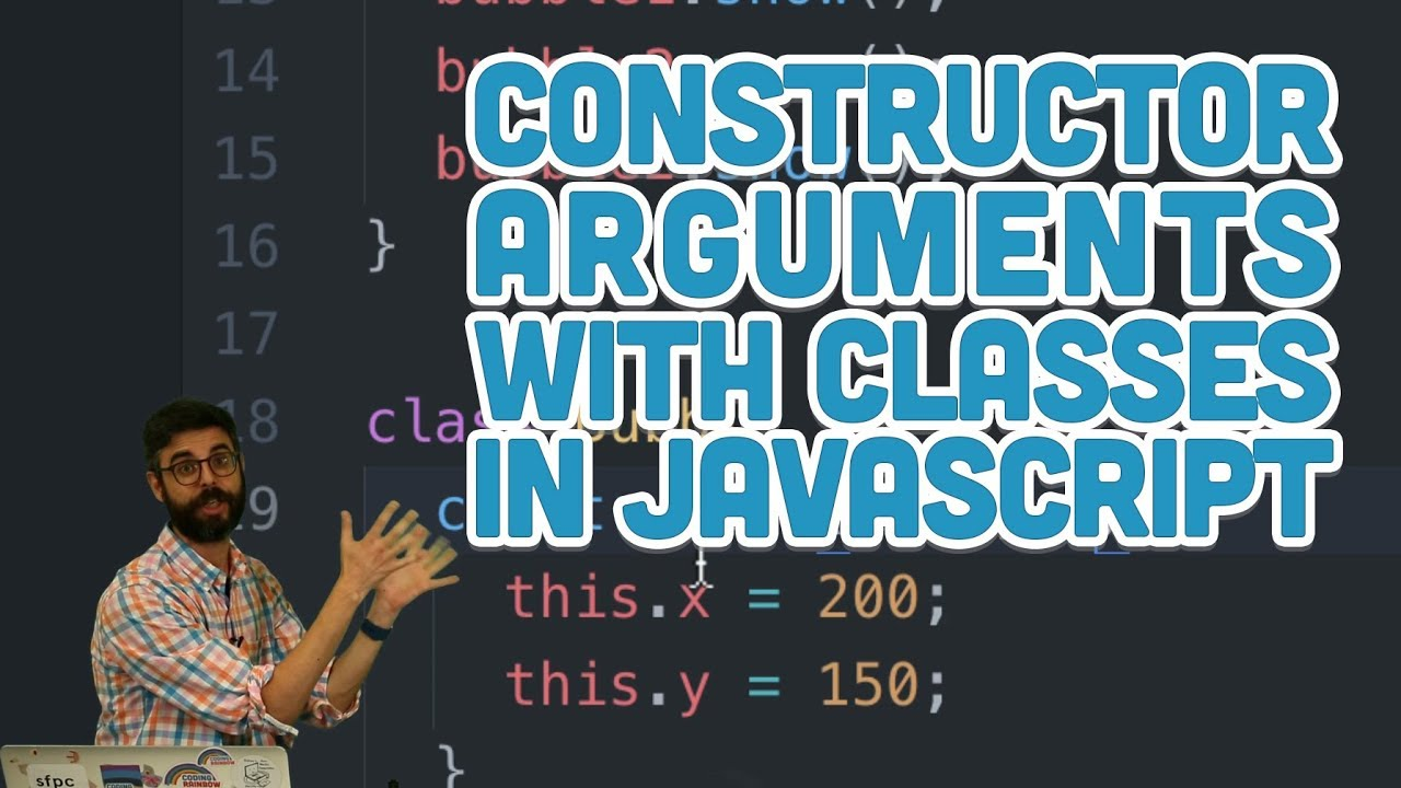 6 3: Constructor Arguments with Classes in JavaScript - p5 js Tutorial