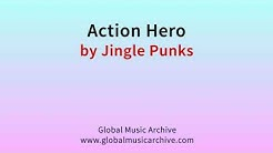 Action Hero  by Jingle Punks 1 HOUR