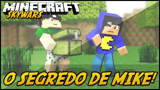 Minecraft: O SEGREDO DE MIKE! (SKYWARS)
