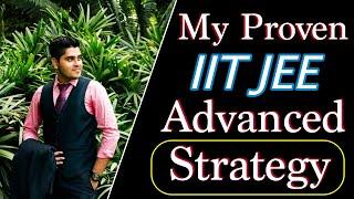 😱  My Proven IIT-JEE Advanced Strategy || IITian Explains 🔴