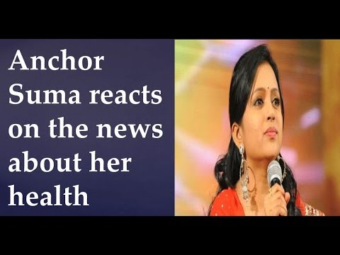 Anchor Suma reacts on the news about her health