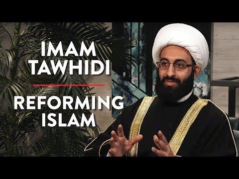 Reforming Islam (Imam Tawhidi Interview)