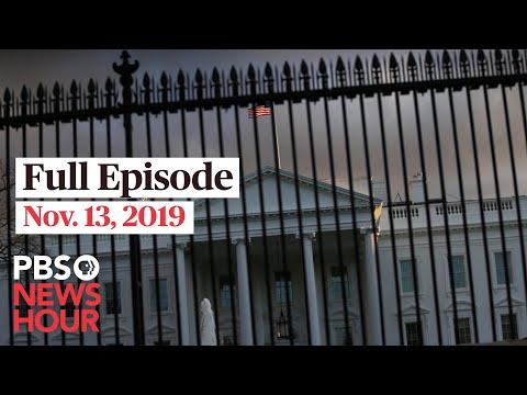 PBS NewsHour: PBS NewsHour Live Episode, November 13, 2019