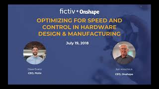Optimizing for Speed and Control in Hardware Design & Manufacturing: Fictiv & Onshape | Webinar