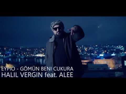 Eypio ft.Halil Vergin & A-lee -  Gömün Beni Çukura (Remix)