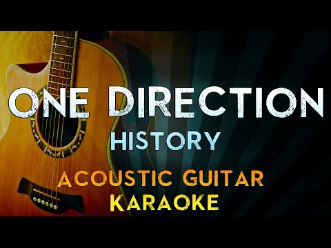 One Direction - History  Acoustic Guitar Karaoke Instrumental  Cover Sing Along