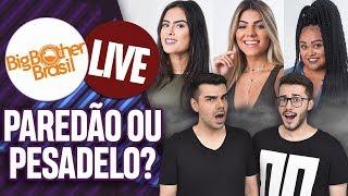 LIVE BBB 19: PAREDÃO DE HANA, HARIANY E RÍZIA! QUEM DEVE SAIR? | Virou Festa