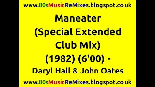 Maneater (Special Extended Club Mix) - Daryl Hall & John Oates