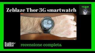 Zeblaze Thor 3G, recensione totale, smartwatch si crede uno smartphone