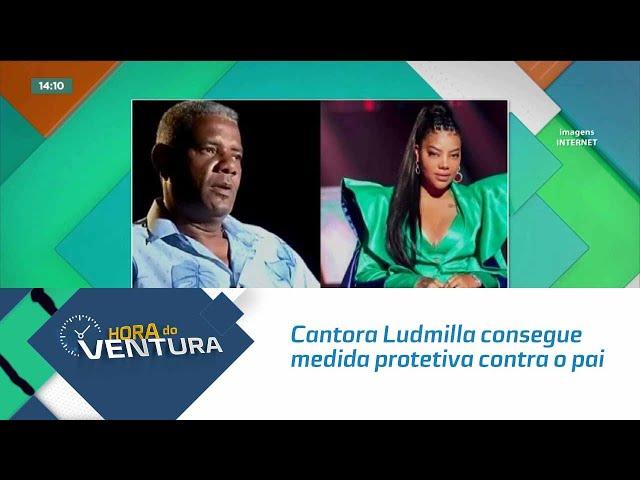 Cantora Ludmilla consegue medida protetiva contra o pai