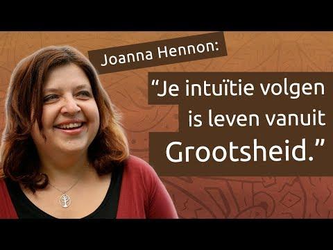 Intuïtie Interviews: Joanna Hennon over Leven vanuit Je Ziel en Grootsheid