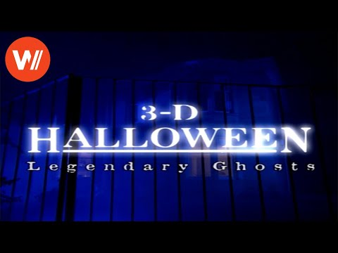 3D Halloween | Legendary Ghosts