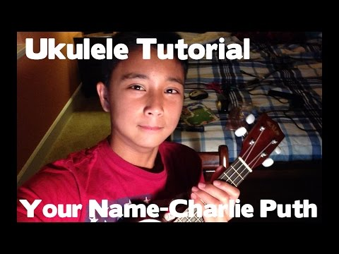 Ukulele Tutorial: Your Name-Charlie Puth