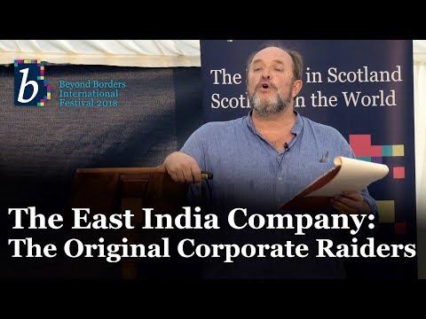 Beyond Borders International Festival 2018: The East India Company: The Original Corporate Raiders