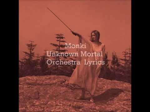 Monki Lyrics - Unknown Mortal Orchestra