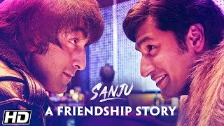 SANJU: The Tale Of A Beautiful Friendship | Ranbir Kapoor | Vicky Kaushal | Rajkumar Hirani