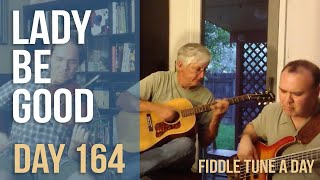 Lady Be Good - Fiddle Tune a Day - Day 164