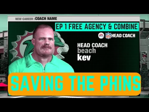 NFL Head Coach 09 | Mitch Saves The Phins Ep 1 | Free Agency Combine & More!
