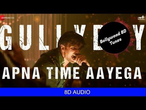 Apna Time Aayega [8D Music] | Gully Boy | Ranveer Singh | DIVINE | Use Headphones | Hindi 8D Music