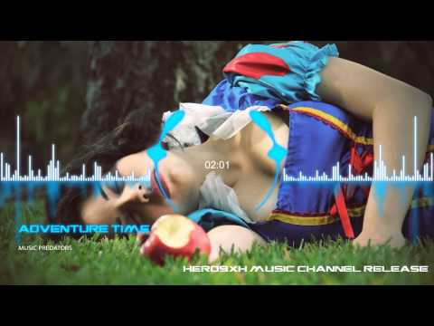 BEST MUSIC MIX EVER ♫ Music Predators - Adventure Time ♫ DUBSTEP, ELECTRO, HOUSE, TRAP, GAMING MUSIC