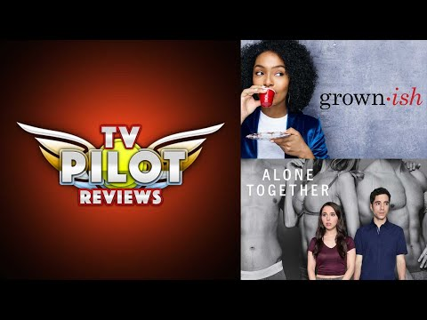 Grown-ish; Alone Together - TV Pilot Reviews