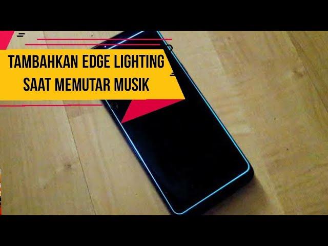 Cara Menambahkan Edge Lighting Saat Memutar Musik