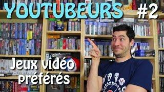 Les jeux vidéo préférés des YOUTUBEURS #2