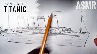 ASMR Sketching the Titanic 🏴