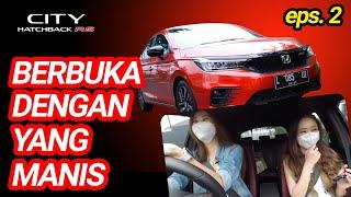 BERBUKA DENGAN YANG MANIS eps. 2 - Honda City Hatchback RS