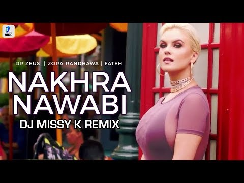Nakhra Nawabi (Remix) | Dr Zeus | Zora Randhawa | Fateh | DJ Missyk
