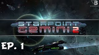 A Humble Beginning - Ep. 1 - Blitz Plays - Starpoint Gemini 2