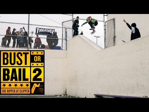 Bust Or Bail 2: The Ripper At Clipper